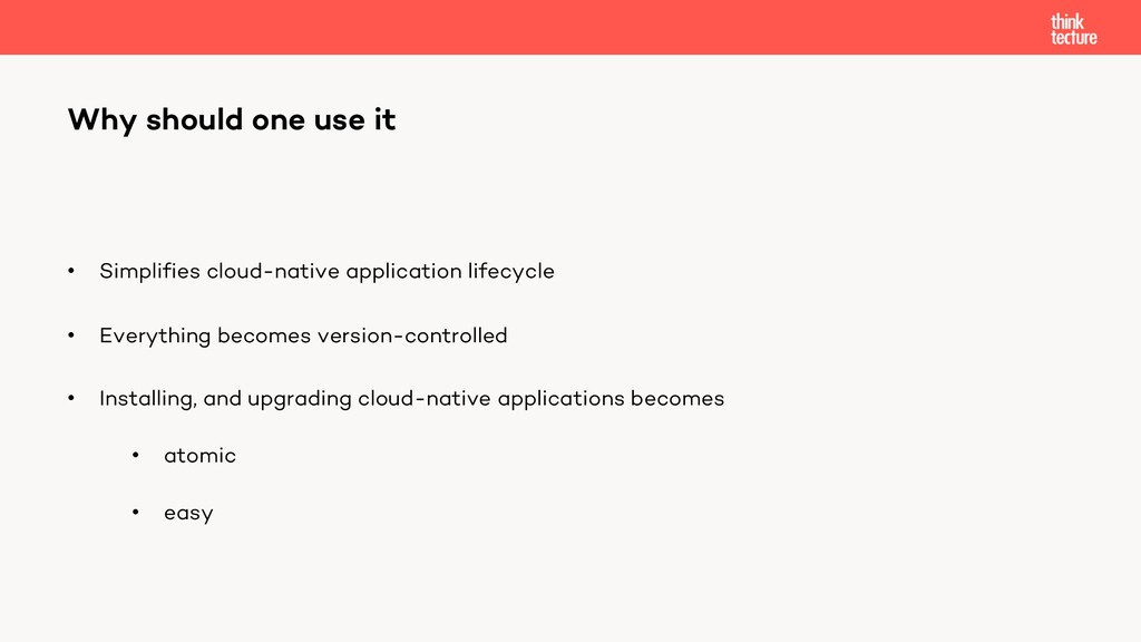 • Simplifies cloud-native application lifecycle...