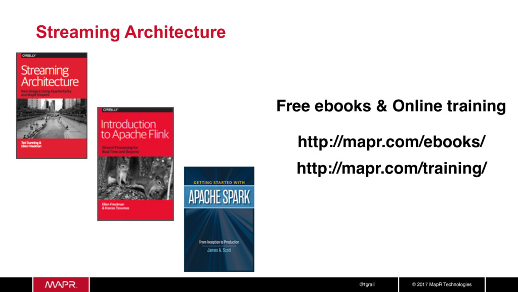 © 2017 MapR Technologies @tgrall Streaming Arch...