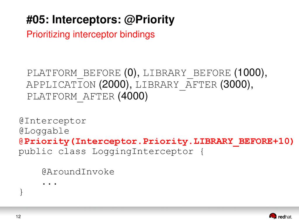 12 #05: Interceptors: @Priority Prioritizing in...