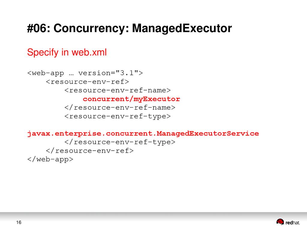 16 #06: Concurrency: ManagedExecutor <web-app …...