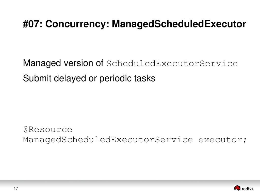 17 #07: Concurrency: ManagedScheduledExecutor M...