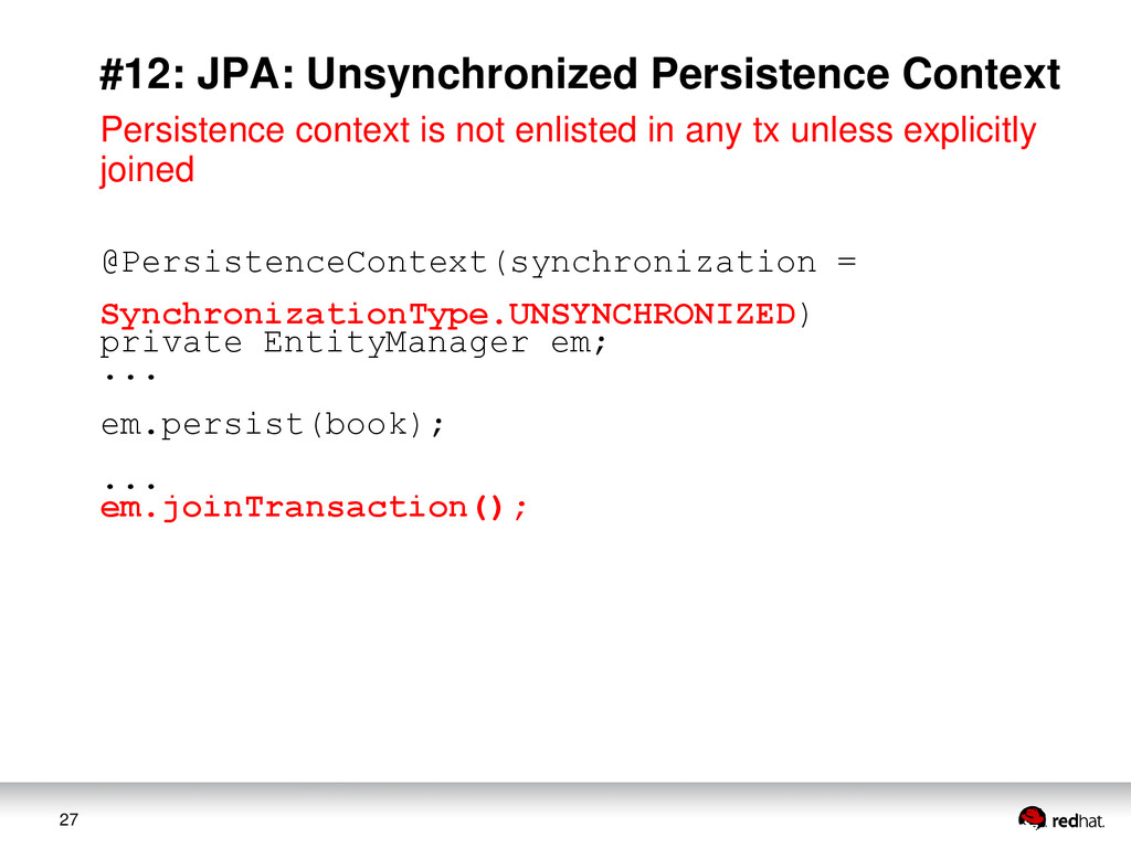 27 #12: JPA: Unsynchronized Persistence Context...