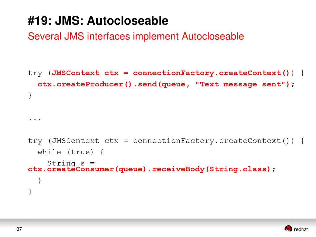 37 #19: JMS: Autocloseable Several JMS interfac...