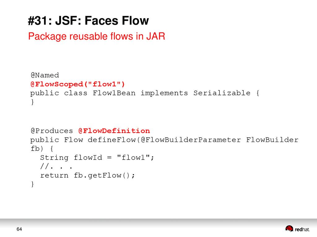 "64 #31: JSF: Faces Flow @Named @FlowScoped(""flo..."
