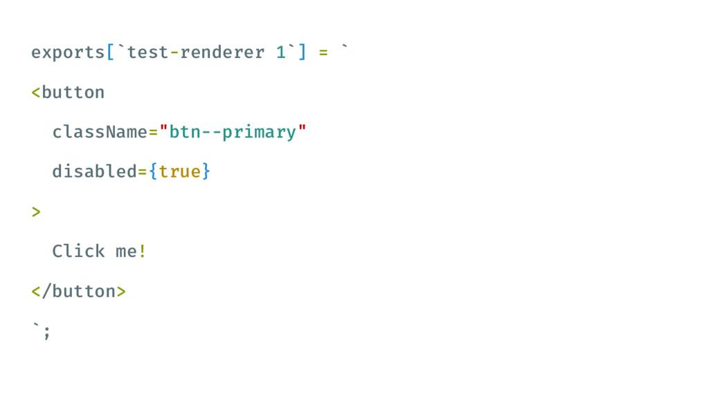 exports[`test-renderer 1`] = ` <button classNam...