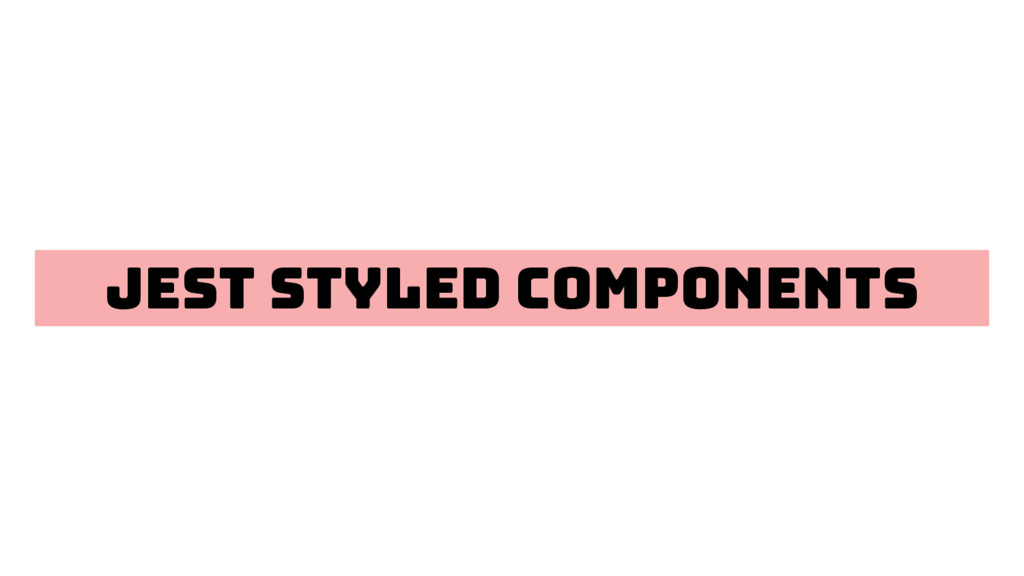 Jest styled components