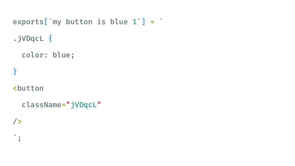 exports[`my button is blue 1`] = ` .jVDqcL { co...