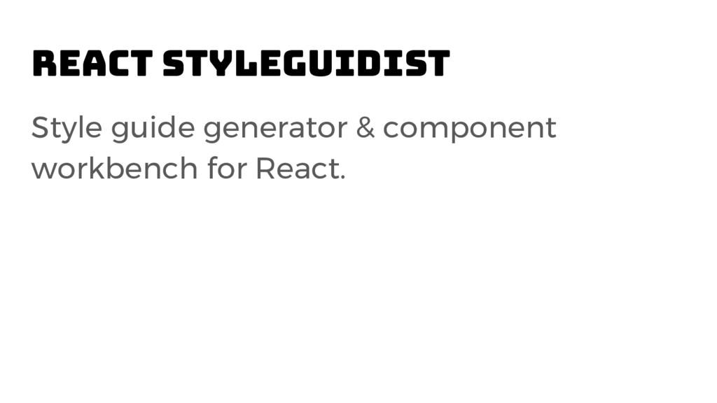 React Styleguidist Style guide generator & comp...