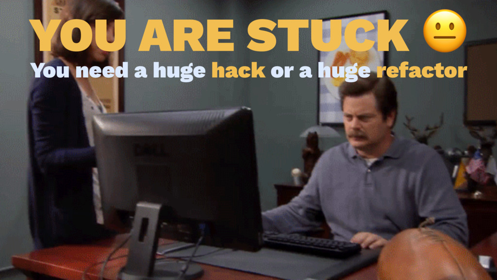 YOU ARE STUCK ! You need a huge hack or a huge ...