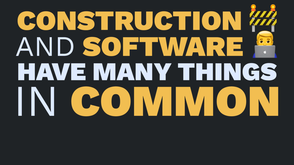 CONSTRUCTION ! AND SOFTWARE ! HAVE MANY THINGS ...