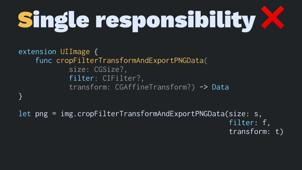 Single responsibility ❌ extension UIImage { fun...