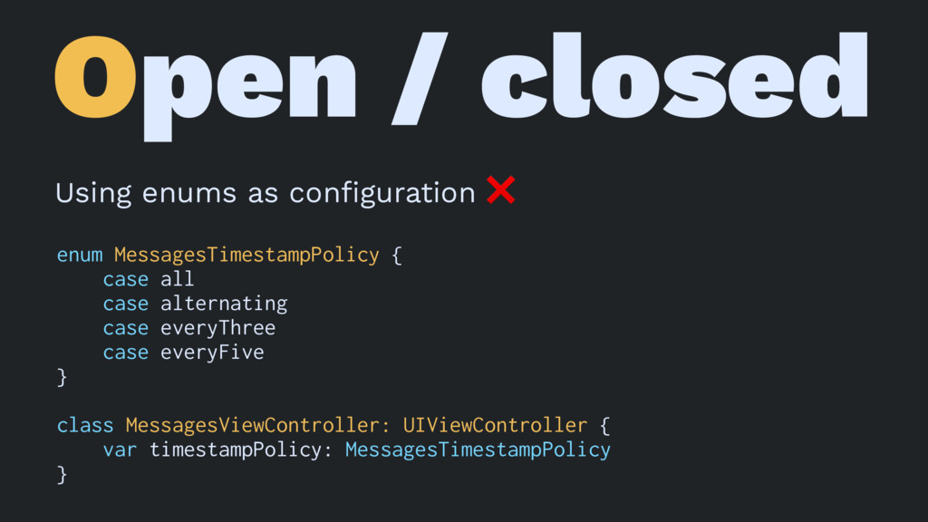 Open / closed Using enums as configuration ❌ enu...