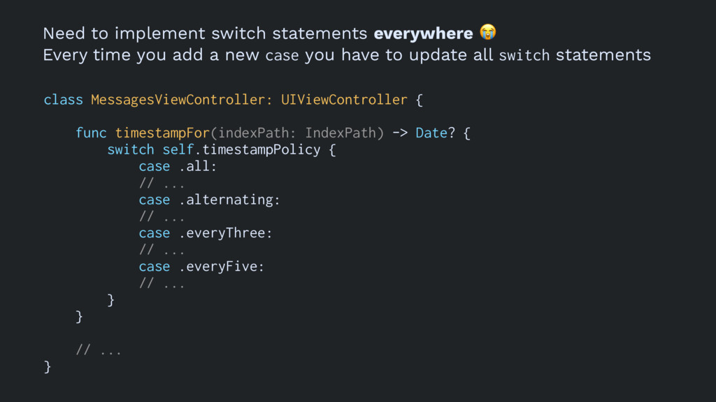 Need to implement switch statements everywhere ...