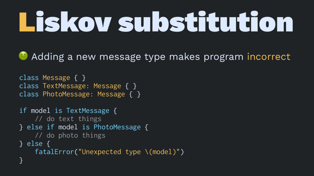 Liskov substitution ! Adding a new message type...