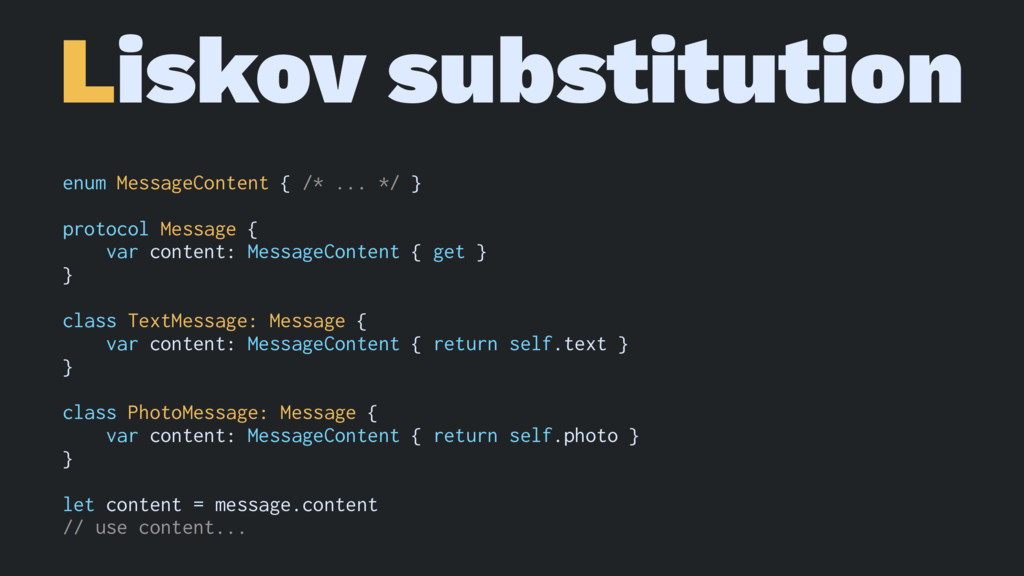 Liskov substitution enum MessageContent { /* .....