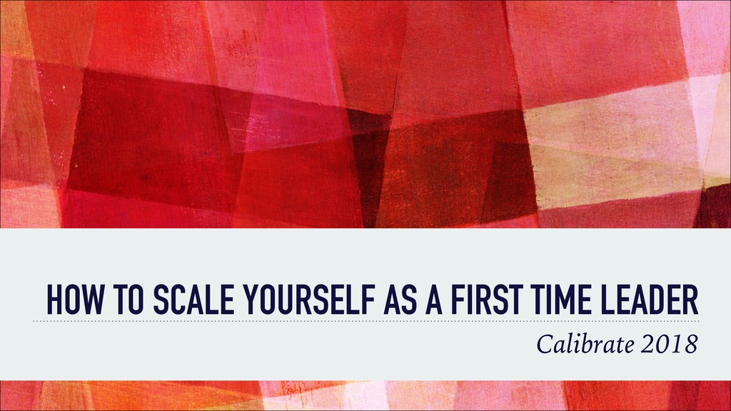 HOW TO SCALE YOURSELF AS A FIRST TIME LEADER Ca...