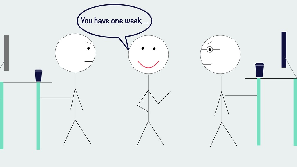 You have one week…