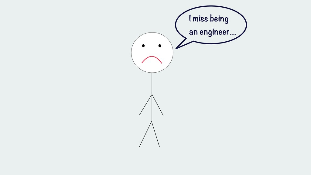 I miss being an engineer…