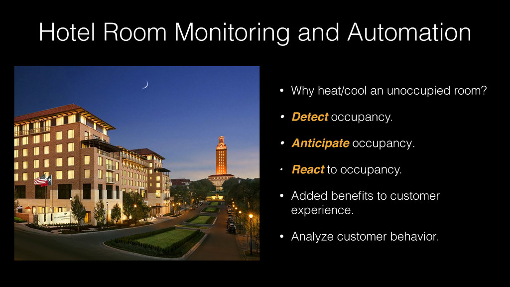 Hotel Room Monitoring and Automation • Why heat...