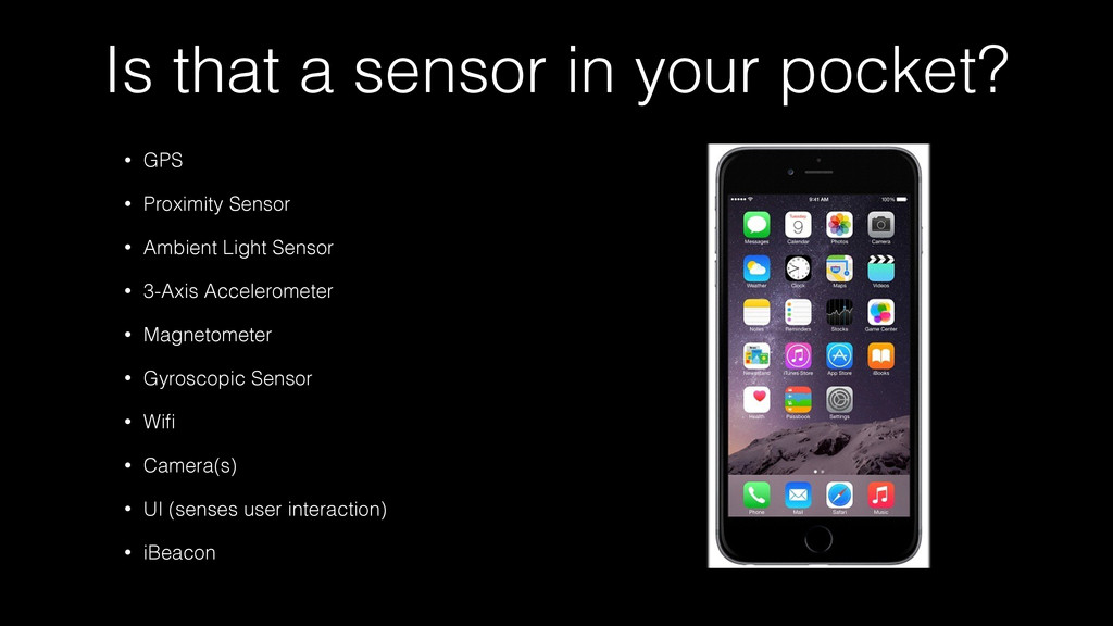 Is that a sensor in your pocket? • GPS • Proxim...