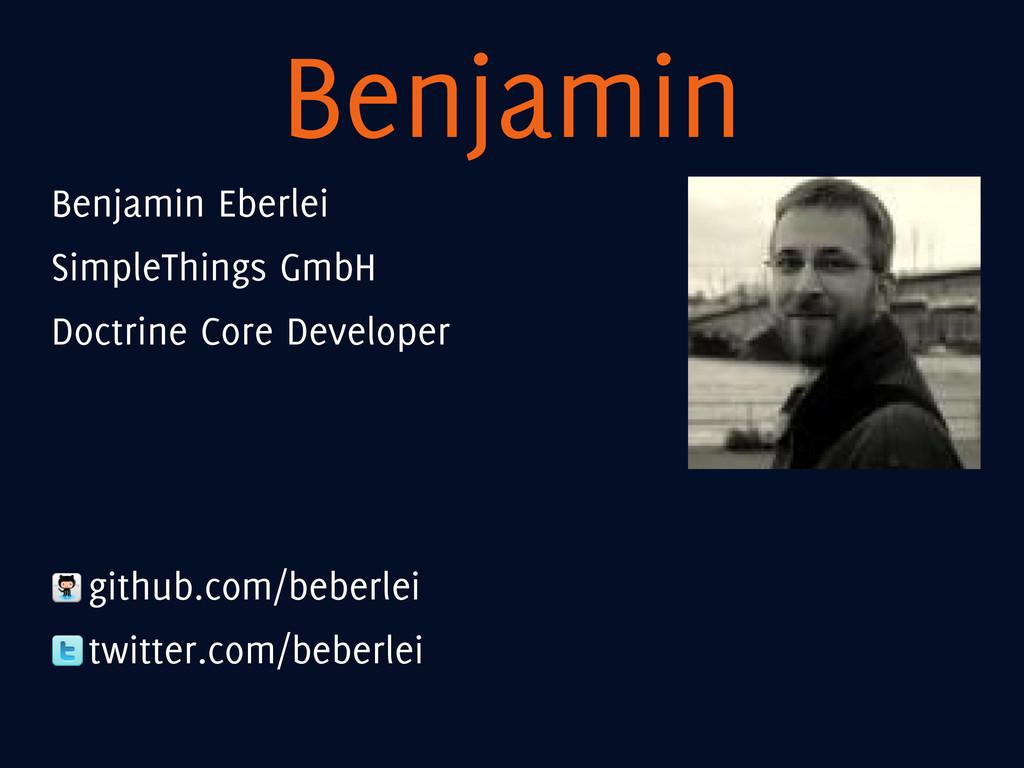 Benjamin Benjamin Eberlei SimpleThings GmbH Doc...