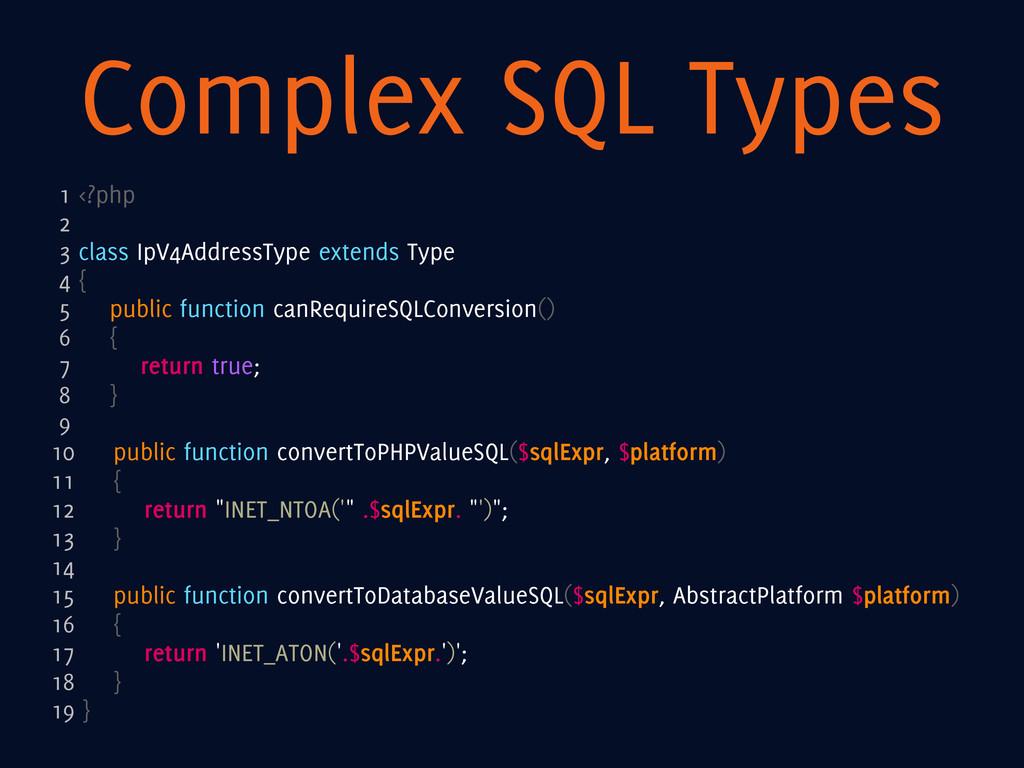 Complex SQL Types 1 <?php 2 3 class IpV4Address...
