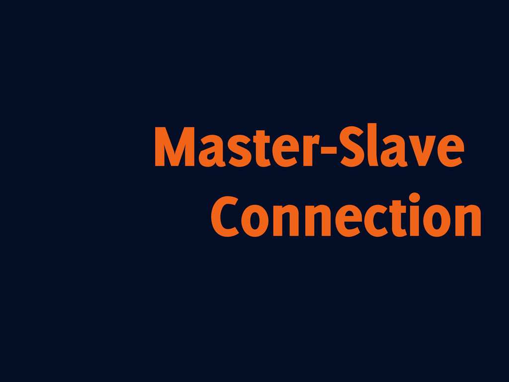 Master-Slave Connection