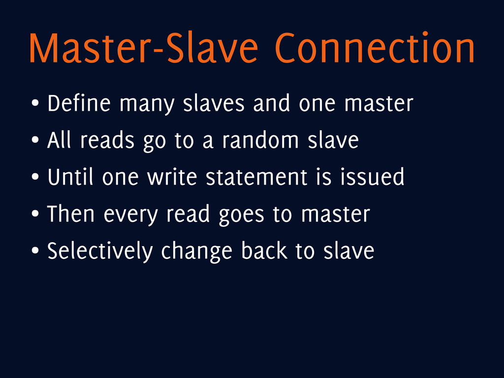 Master-Slave Connection ● Define many slaves an...