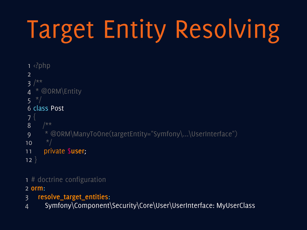 Target Entity Resolving 1 <?php 2 3 /** 4 * @OR...