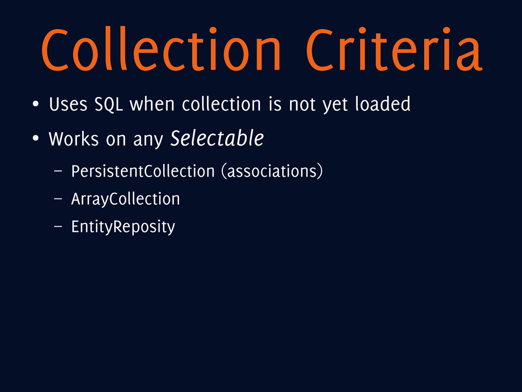 Collection Criteria ● Uses SQL when collection ...