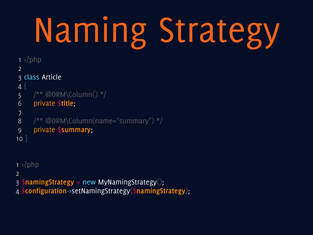 Naming Strategy 1 <?php 2 3 class Article 4 { 5...