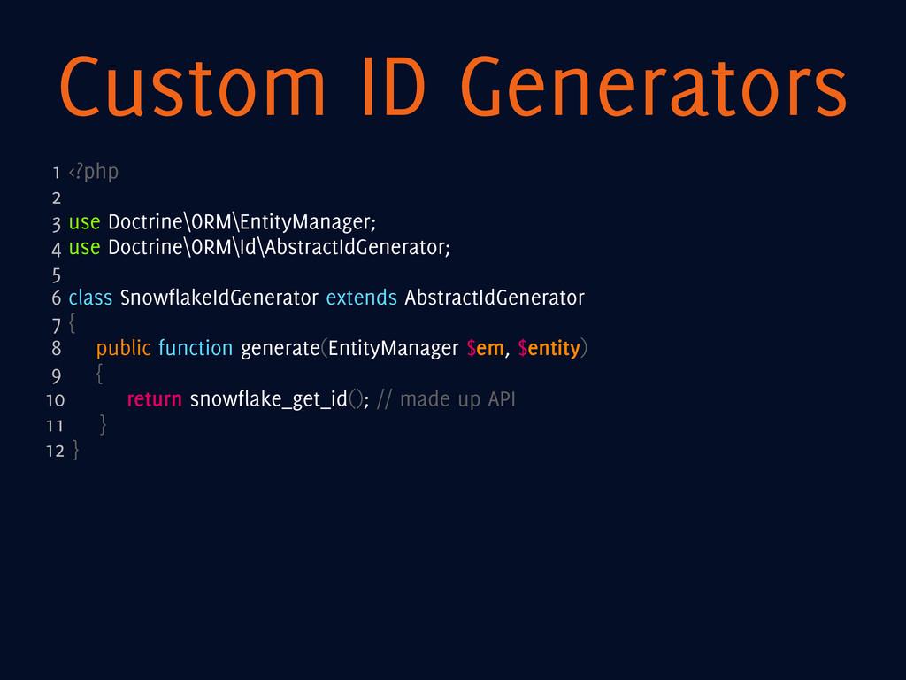 Custom ID Generators 1 <?php 2 3 use Doctrine\O...