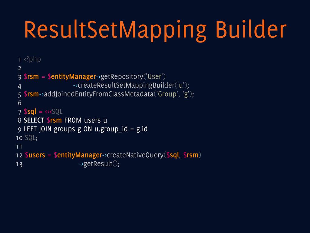 ResultSetMapping Builder 1 <?php 2 3 $rsm = $en...