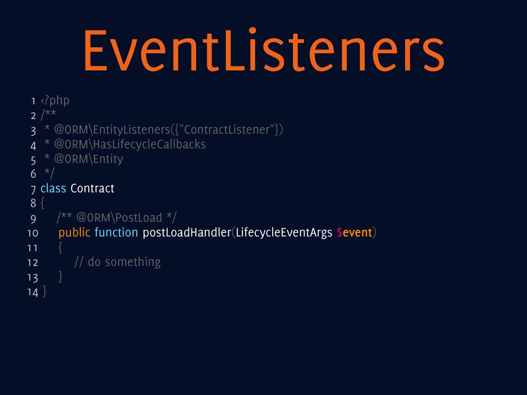 EventListeners 1 <?php 2 /** 3 * @ORM\EntityLis...