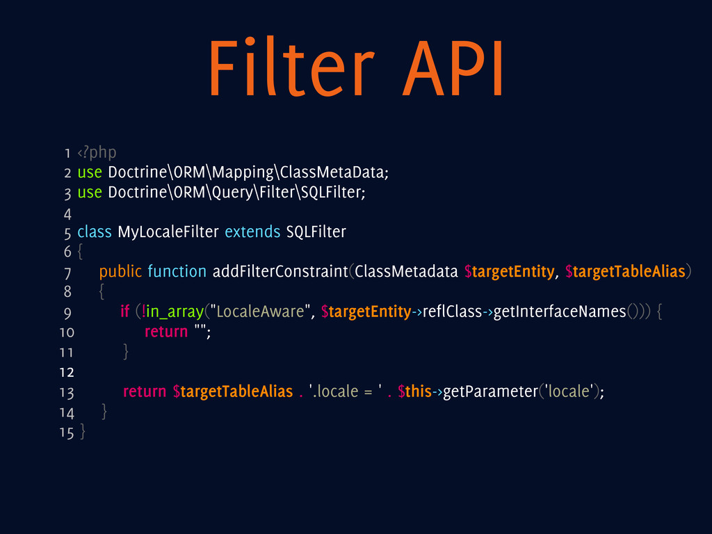 Filter API 1 <?php 2 use Doctrine\ORM\Mapping\C...