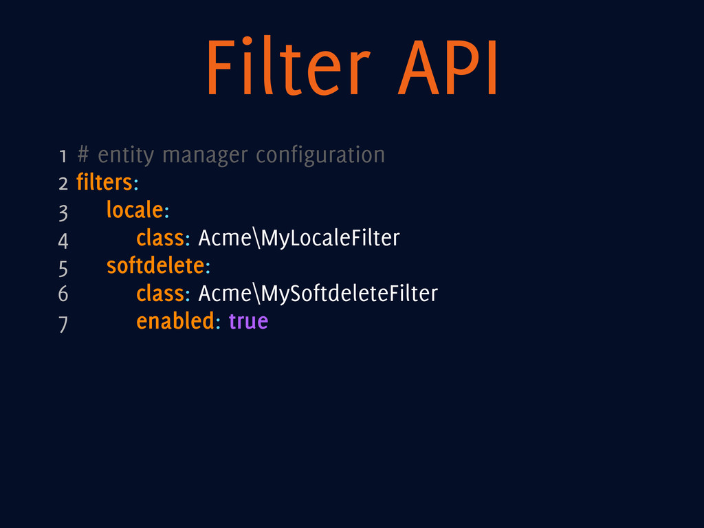 Filter API 1 # entity manager configuration 2 f...