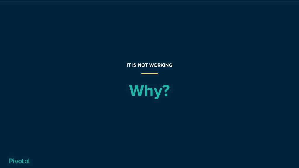 Why? IT IS NOT WORKING