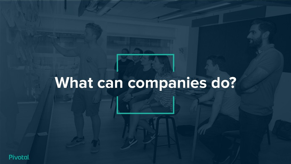 What can companies do?