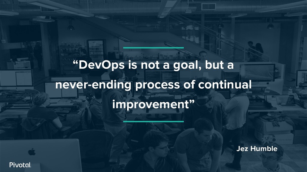 """""""DevOps is not a goal, but a never-ending proce..."""