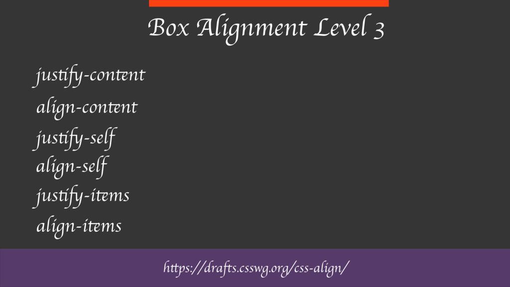 Box Alignment Level 3 justify-content align-con...