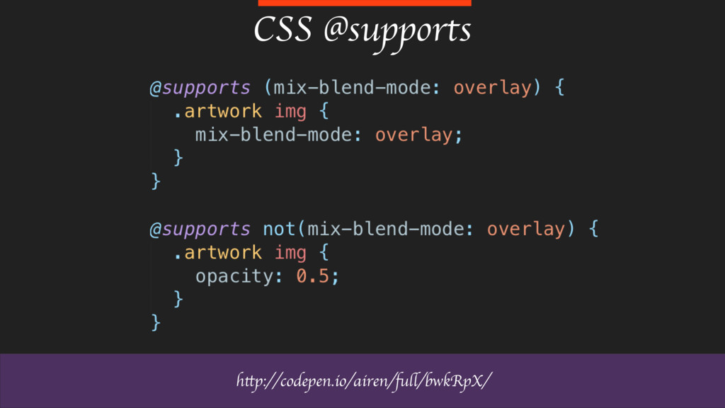 CSS @supports http://codepen.io/airen/full/bwkR...