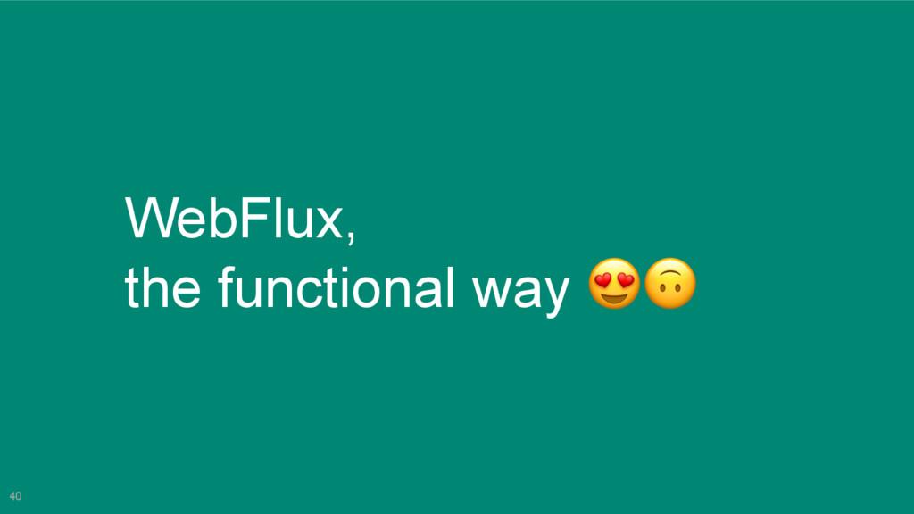 40 WebFlux, the functional way