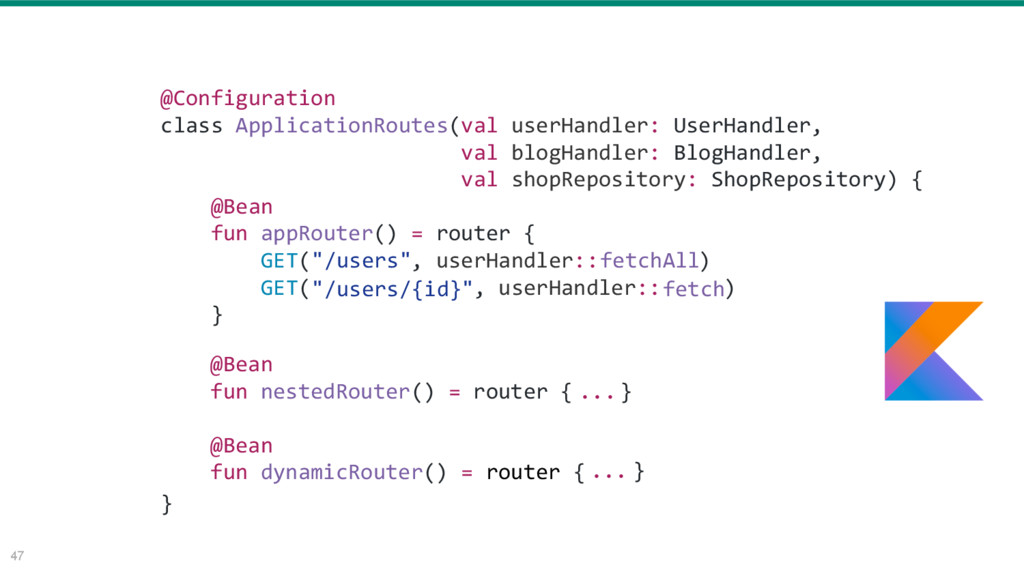 47 @Configuration class ApplicationRoutes(val u...