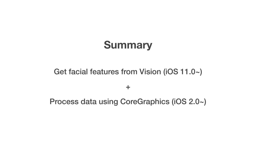 Summary Get facial features from Vision (iOS 11...