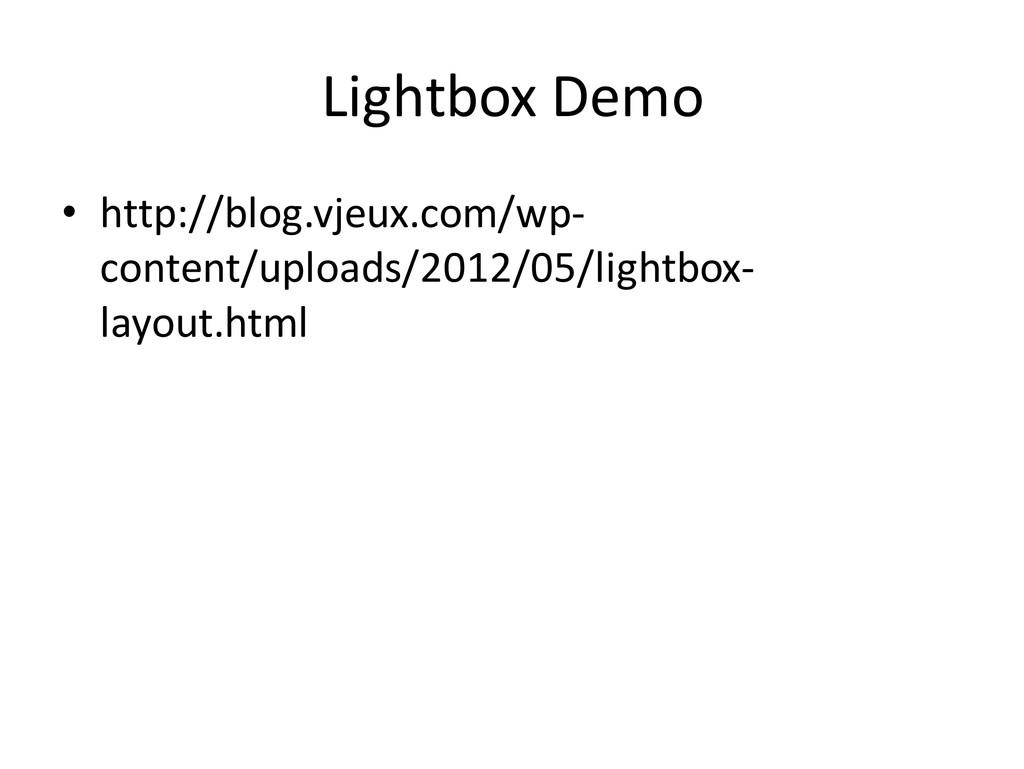 Lightbox Demo • http://blog.vjeux.com/wp- conte...