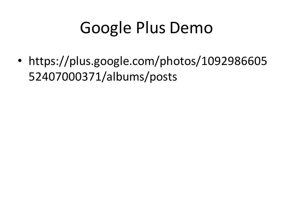 Google Plus Demo • https://plus.google.com/phot...