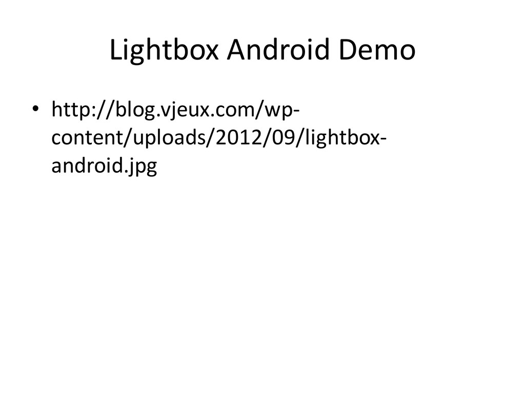 Lightbox Android Demo • http://blog.vjeux.com/w...