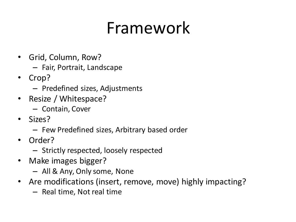 Framework • Grid, Column, Row? – Fair, Portrait...