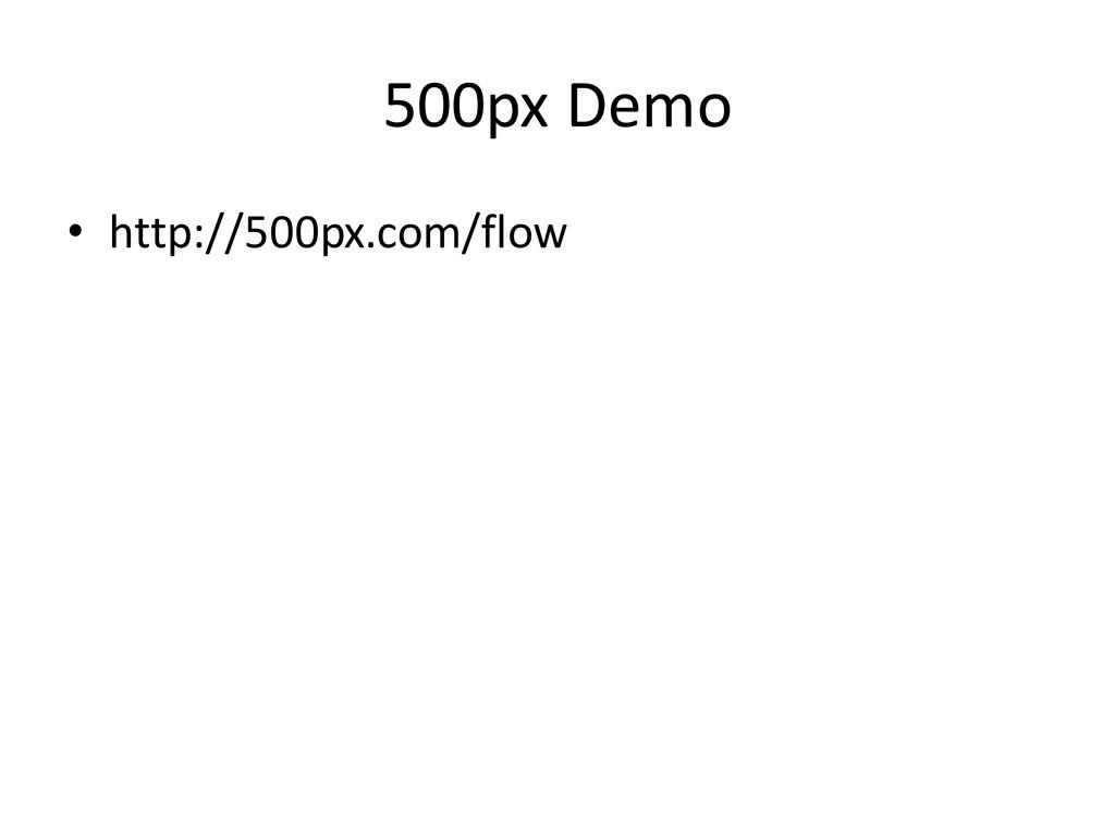 500px Demo • http://500px.com/flow