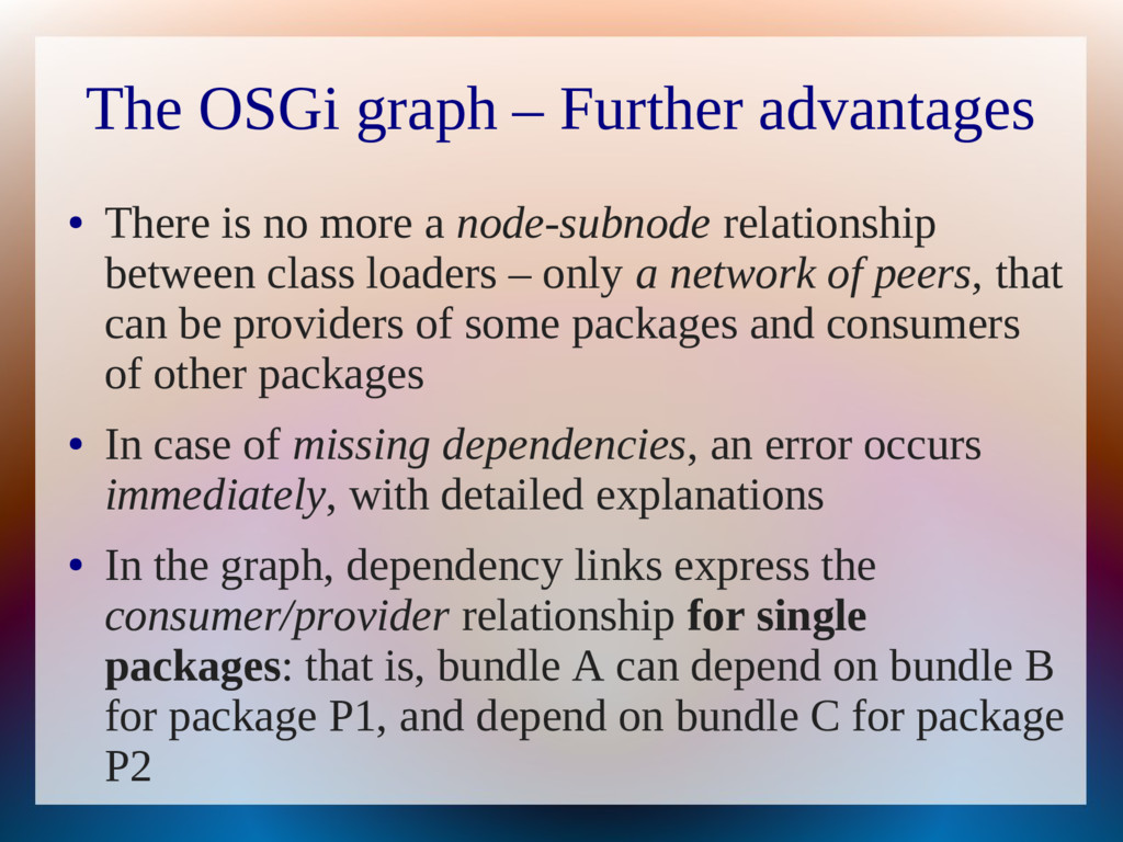 The OSGi graph – Further advantages ● There is ...